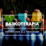 Bajkoterapia- kurs online
