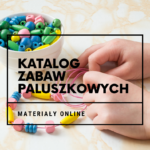Katalog zabaw paluszkowych