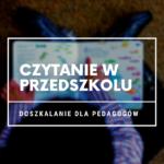 Nauka czytania w przedszkolu - kurs online