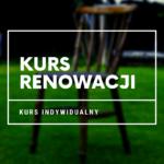 Kurs renowacji - indywidualnie